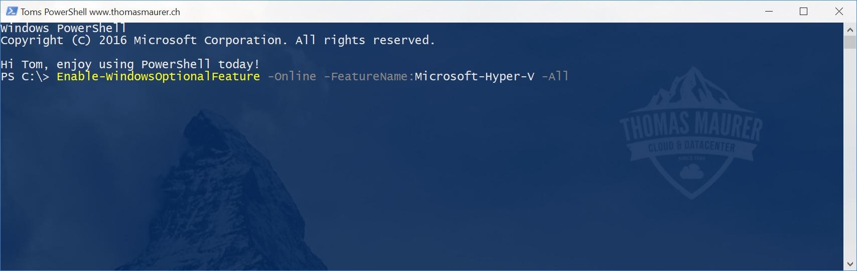 Install Hyper-V on Windows 10 using PowerShell - Thomas Maurer