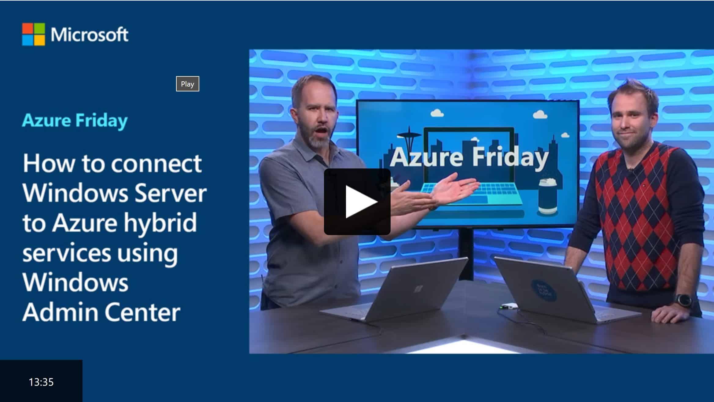Azure Friday Windows Server Azure Hybrid Cloud Windows Admin Center