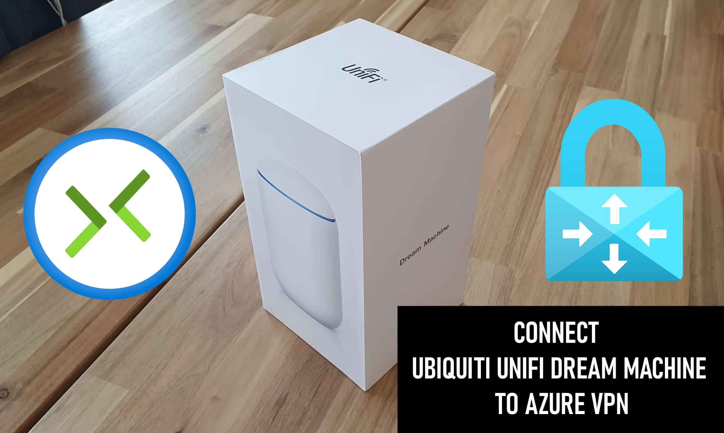 Connect Ubiquiti UniFi Dream Machine to Azure VPN