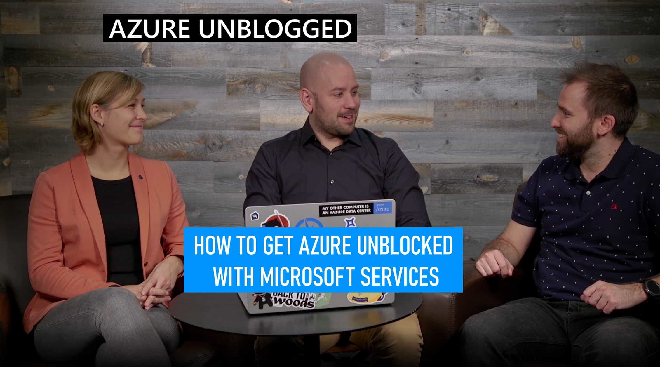 Azure Unblogged - How to get Azure unblocked with Microsoft Services