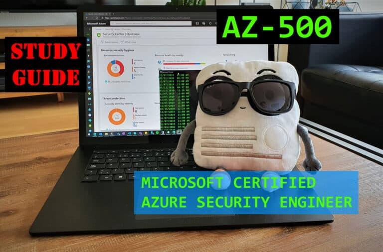 AZ-500 Microsoft Azure Security Technologies Engineer Exam Study Guide