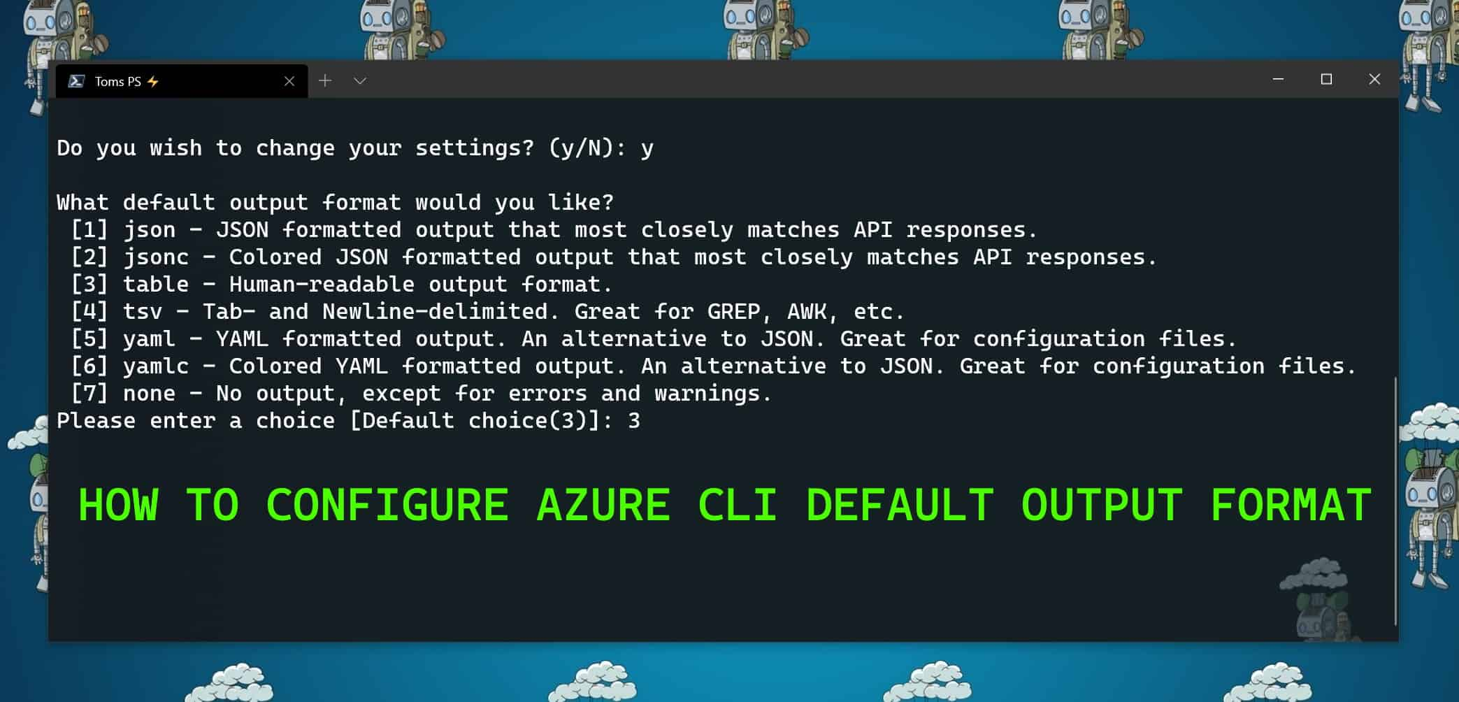 How to Configure Azure CLI Default Output