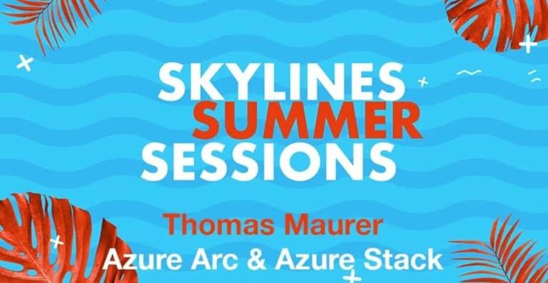 Skylines Summer Sessions - Azure Arc - Azure StackSkylines Summer Sessions - Azure Arc - Azure Stack