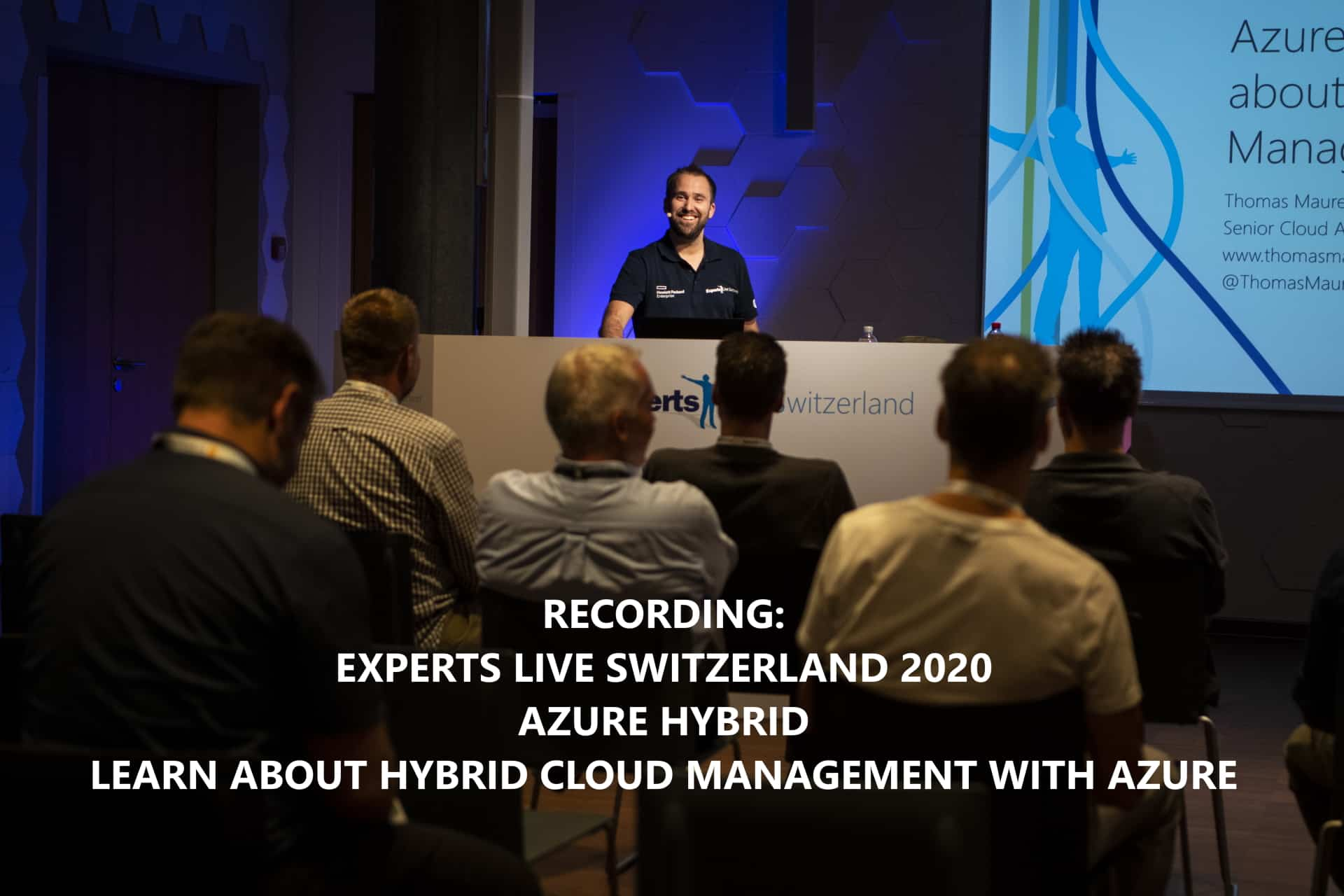 Experts Live Switzerland 2020 Azure Hybrid - Learn about Hybrid Cloud Management with Azure
