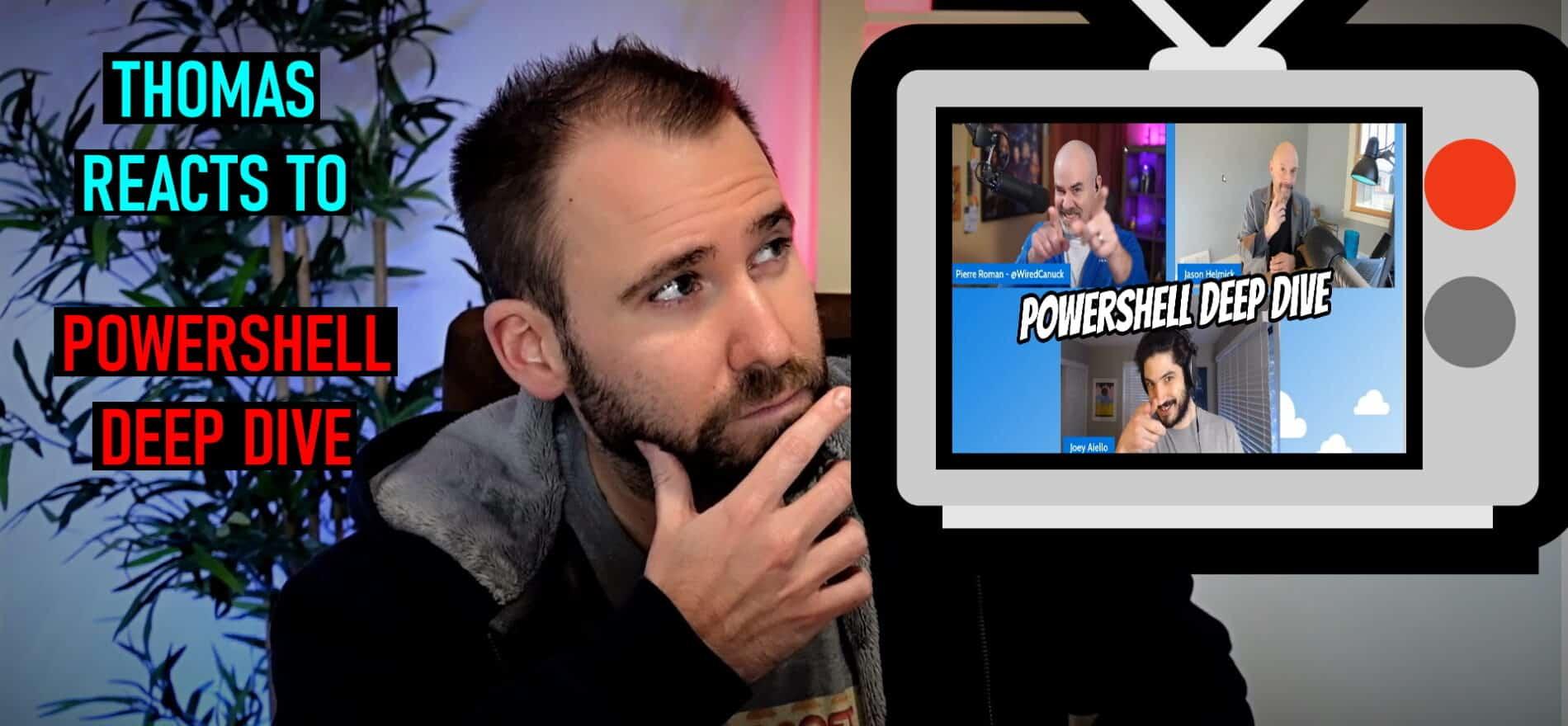 Thomas reacts on PowerShell Deep Dive