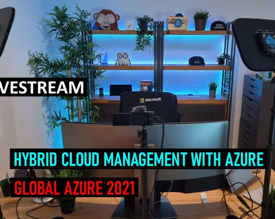 Learn about Hybrid Cloud Management with Azure Global Azure 2021