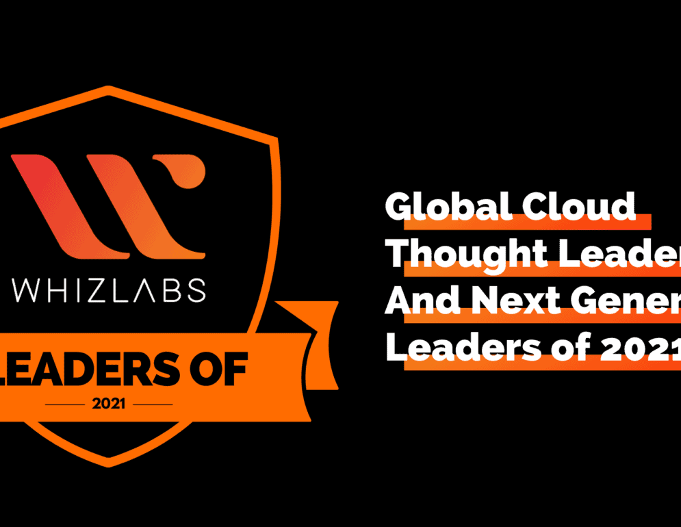 Whizlabs 150+ Top Global Cloud Thought Leaders and Next Generation Leaders of 2021