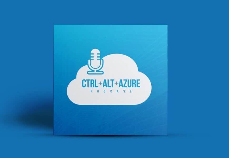 CTRL ALT AZURE Podcast